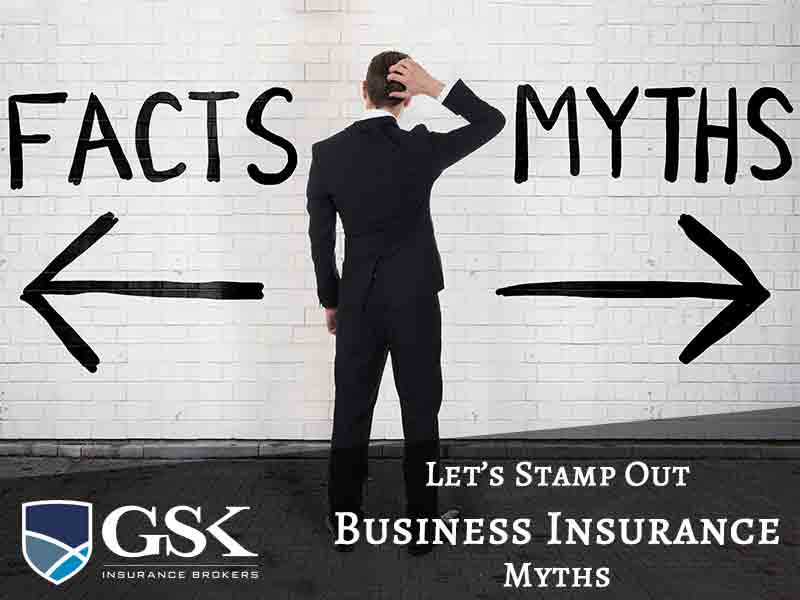 Business Insurance Myths