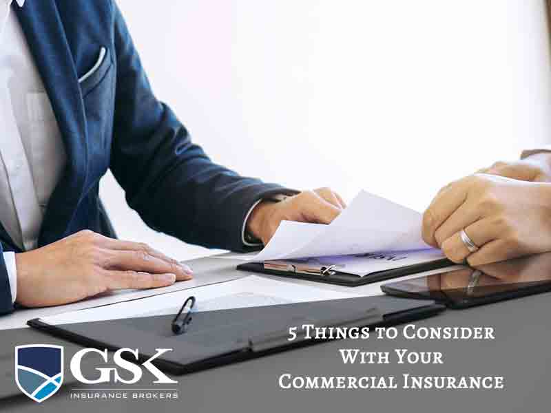 5 Things to Consider With Your Commercial Insurance