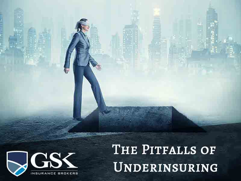 The Pitfalls of Underinsuring Your Business