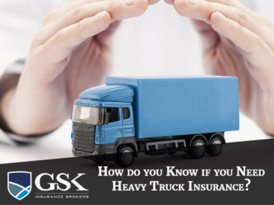 How do you know if you need a Heavy Truck Insurance