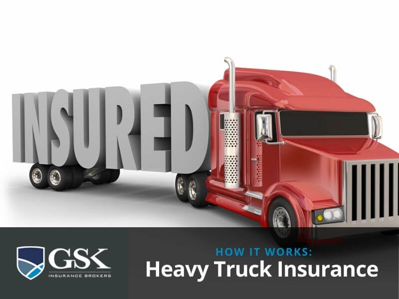 How does Heavy Truck Insurance Work